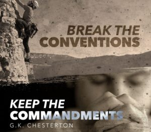 Break Conventions Keep Commandments Chesterton